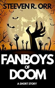 Fanboys of Doom: A Short Story