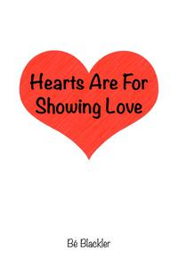 Hearts Are For Showing Love