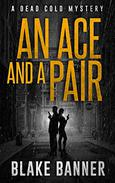 An Ace and A Pair: A Dead Cold Mystery