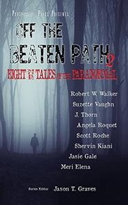Off the Beaten Path 2: Eight More Tales of the Paranormal