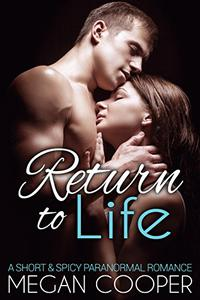 Return to Life: a short & spicy paranormal romance