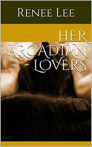 Her Arcadian Lovers