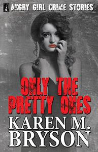 Only the Pretty Ones