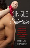 Single Submissive: Submissive bachelorette, mild BDSM, M/f/M menage romance