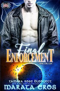 Vampire (Alpha Claim 7-Final Enforcement): New Adult Paranormal Romance