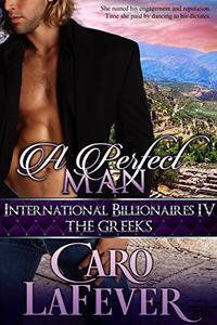 A Perfect Man: International Billionaires IV: The Greeks