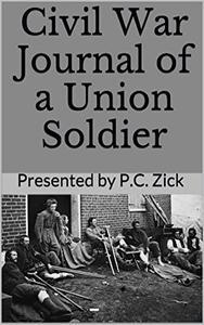 Civil War Journal of a Union Soldier: Historical Civil War Nonfiction