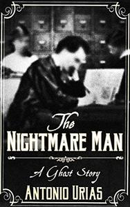 The Nightmare Man: A Ghost Story