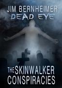 Dead Eye: The Skinwalker Conspiracies