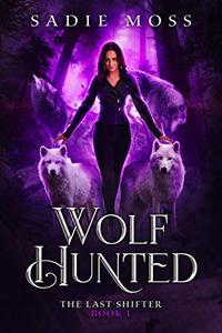 Wolf Hunted: A Reverse Harem Paranormal Romance