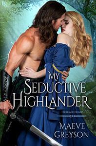 My Seductive Highlander: A Highland Hearts Novel