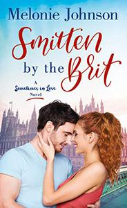 Smitten by the Brit: A Sometimes in Love Novel