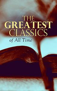 The Greatest Classics of All Time: Romeo and Juliet, Notre Dame, Tao Te Ching, Botchan, Anna Karenina, Great Expectations, Frankenstein, Odyssey, Jane Eyre, The Divine Comedy, Decameron, Gitanjali…