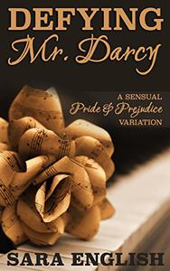 Defying Mr. Darcy: A Pride and Prejudice Intimate Novella