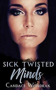 Sick Twisted Minds