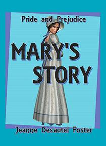 Pride and Prejudice: Mary's Story