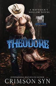 THEODORE: A Maverick's Hollow Novel