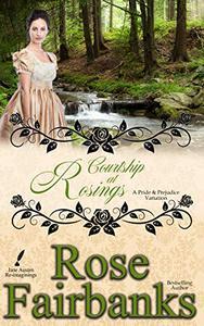 Courtship at Rosings: A Pride and Prejudice Novella