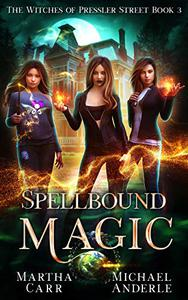 Spellbound Magic: An Urban Fantasy Action Adventure