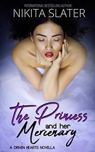 The Princess and Her Mercenary: A Driven Hearts Novella