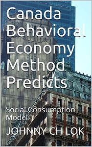 Canada Behavioral Economy Method Predicts: Social Consumption Model