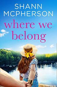 Where We Belong: An unputdownable contemporary romance novel for 2020