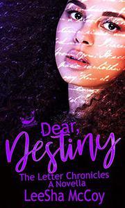 Dear Destiny: The Letter Chronicles