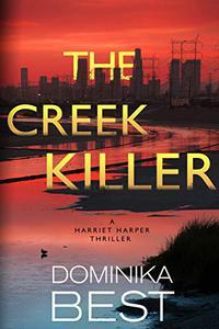 The Creek Killer: A Gripping Serial Killer Thriller