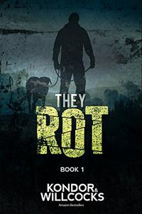 They Rot: A post-apocalyptic tale of survival