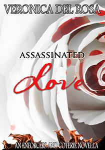 Assassinated Love: An Enforcers and Coterie Novella