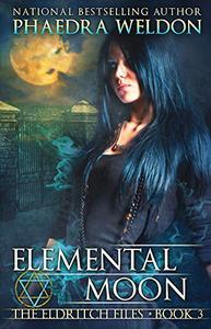 Elemental Moon: An Urban Fantasy Series