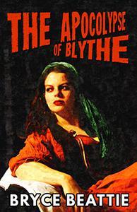 The Apocalypse of Blythe