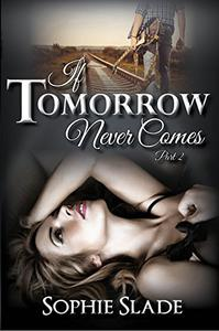 If Tomorrow Never Comes: Part 2