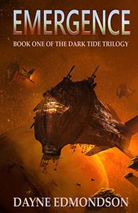 Emergence: Book One of the Dark Tide Trilogy