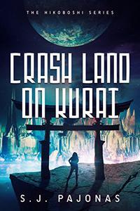 Crash Land on Kurai