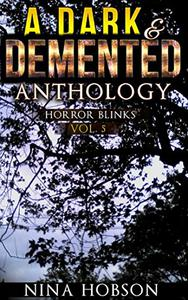 A Dark & Demented Anthology: Horror Blinks
