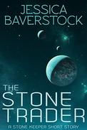 The Stone Trader: A Stone Keeper Short Story