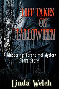 Tiff Takes on Halloween.: A Whisperings Paranormal Mystery Short Story