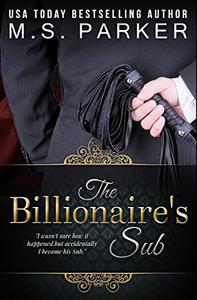 The Billionaire's Sub: Alpha Billionaire Romance