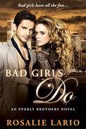 Bad Girls Do: a Billionare Romance Novel