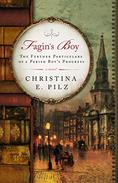 Fagin's Boy: The Further Particulars of a Parish Boy's Progress