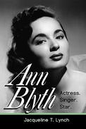 Ann Blyth: Actress. Singer. Star.