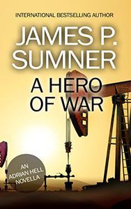 A Hero Of War: An Adrian Hell Novella (Book #0)