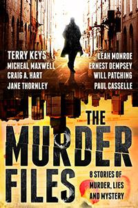 The Murder Files - 8 Stories of Murder, Lies and Mystery: