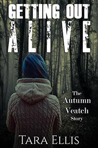 Getting Out Alive: The Autumn Veatch Story