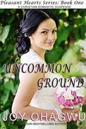 Uncommon Ground- Pleasant Hearts Christian Suspense Series-Book 1