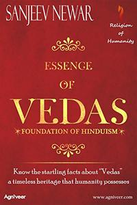 "Essence of Vedas: Know the startling facts about ""Vedas"" – a timeless heritage that humanity possesses"