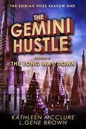 The Gemini Hustle: Episode 3: The Long Way Down