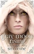 Gray Moon Rising: A Young Adult Paranormal Novel