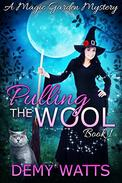 Pulling The Wool: A Magic Garden Mystery